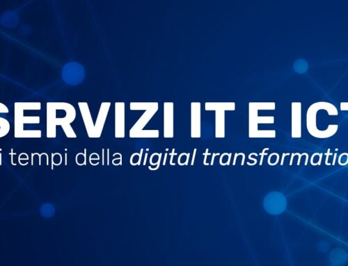Servizi IT e ICT ai tempi della Digital Transformation